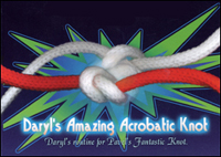 DARYL'S AMAZING ACROBATIC KNOT
